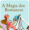 A MAGIA DOS ROMANCES