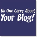 no-one-cares-about-your-blog