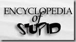 Encyclopedia of stupid