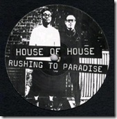 HOUSE OF HOUSE - Rushing To Paradise (DJ Harvey remix)