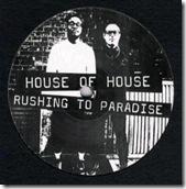 HOUSE OF HOUSE - Rushing To Paradise (DJ Harvey remix)
