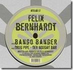 Felix Bernhardt - Bango Banger