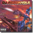 D.J. Rectangle - Ultimate Ultimate Battle Weapon Vol. 7.0