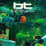BT - Every Other Way (remixes)