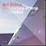 Aril Brikha - Deeparture In Time Revisited