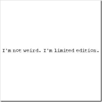 Not Weird.