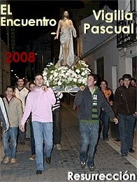Vigilia Pascual y Procesión de El Encuentro