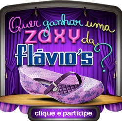 Quer ganhar uma Zaxy da Flvio&#39;s?