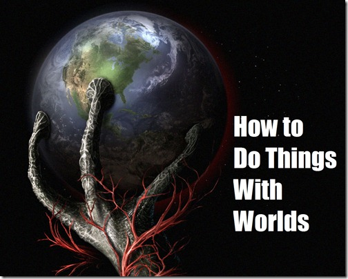 how to do things with worlds