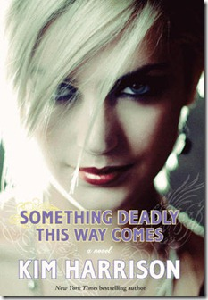 Something_Deadly_This_Way_Comes_by_Kim_Harrison