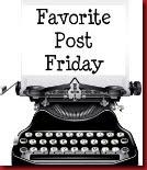 Favorite Post Friday