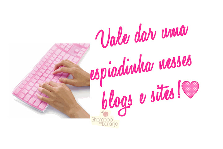 Blogs e sites que valem uma espiadinha!