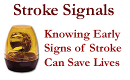 A strobe light with title Stroke Signals; Knowing Early Signs of Stroke Can Save Lives.