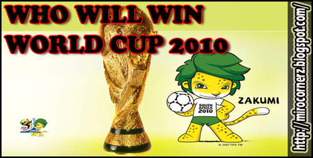WHO WILL WIN WC 2010