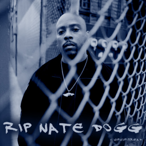 nate dogg rest in peace. R.I.P. Nate Dogg: