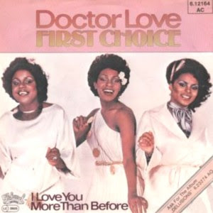 First Choice - Doctor Love / I Love You More Than Before