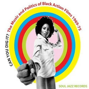 Various Artists - Can You Dig It? The Music and Politics of Black Action Films 1968-75