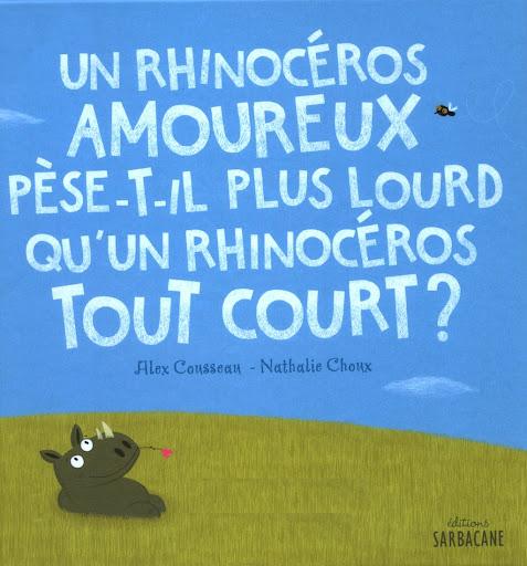 Un rhinocéros amoureux pèse-t-il plus lourd qu'un rhinocéros tout court ?
