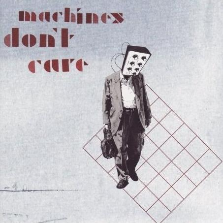 Machines Don't Care - Beat Bang