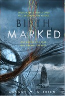 Birthmarked by Caragh M. O&#8217;Brien