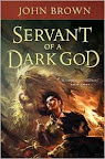 Servant of a Dark God by John Brown