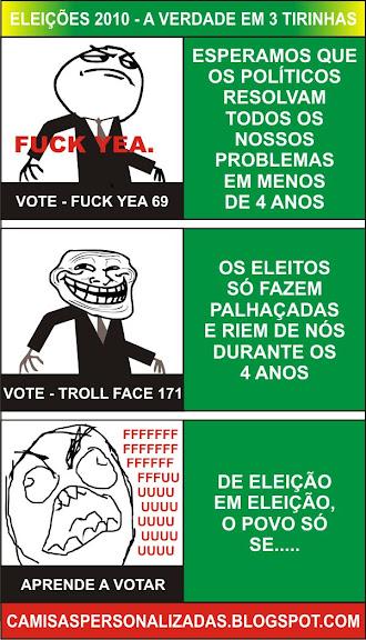 Eleições 2010 - A Verdade em 3 Tirinhas - FFFFUUU, Fuck Yea. e Troll Face