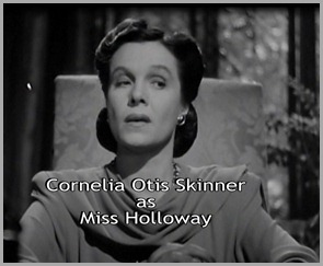 Cornelia Otis Skinner as Miss Holloway