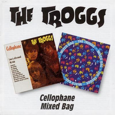 the Troggs ~ 1967 ~ Cellophane + 1968 ~ Mixed Bag