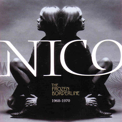 Nico ~ 2007 ~ The Frozen Borderline 1968-1970