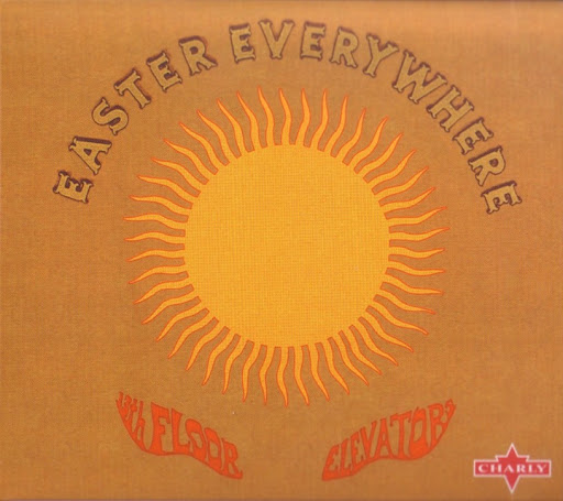 The 13th floor elevators 1967 easter everywhere for 13th floor elevators easter everywhere