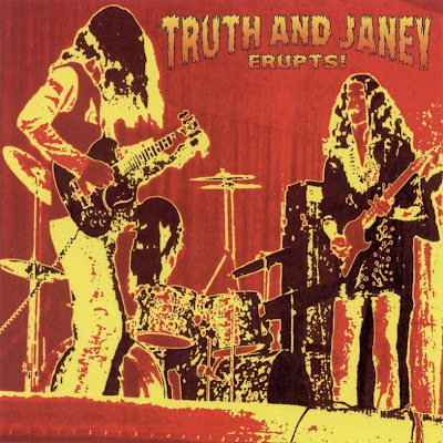 Truth And Janey ~ 2001 ~ Erupts!