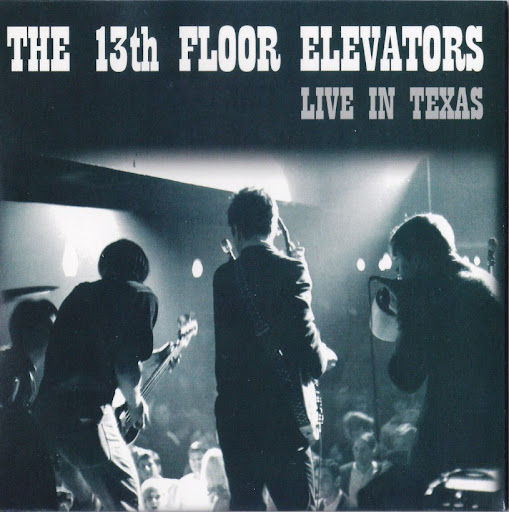 The 13th floor elevators live in texas oldish psych for 13th floor elevators fire engine