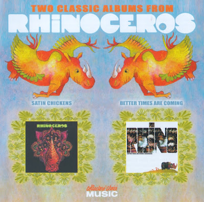 Rhinoceros ~ 1969 ~ Satin Chickens + 1970 ~ Better Times Are Coming