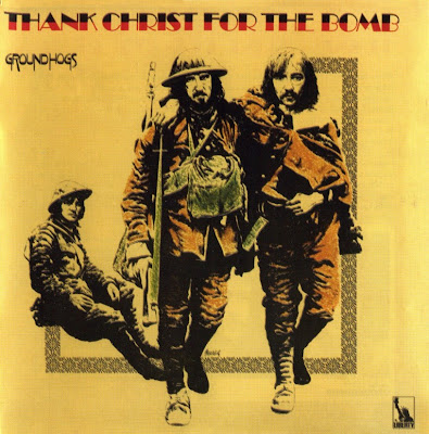 Groundhogs ~ 1968 ~ Thank Christ For The Bomb