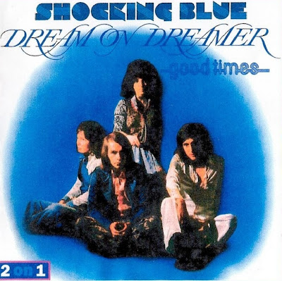 Shocking Blue ~ 1973 ~ Dream on Dreamer