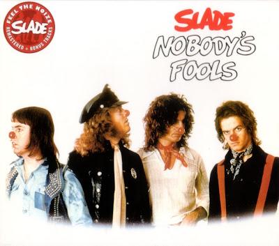 Slade ~ 1976 ~ Nobody's Fools