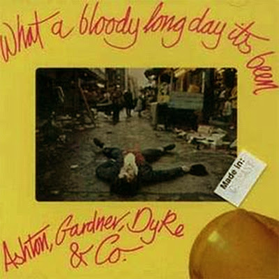 Ashton Gardner Dyke & Co ~ 1972 ~ What A Bloody Long Day It's Been