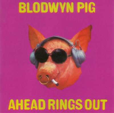 Blodwyn Pig ~ 1969 ~ Ahead Rings Out