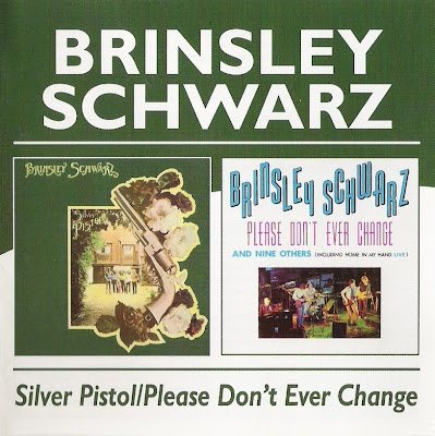 Brinsley Schwarz ~ 1972a ~ Silver Pistol + 1973 ~ Please Don´t Ever Change