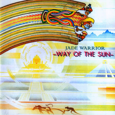 Jade Warrior ~ 1978 ~ Way Of The Sun