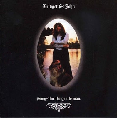 Bridget St. John ~ 1971 ~ Songs For The Gentle Man