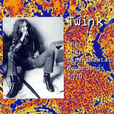 Twink ~ 1999 ~ The Lost Experimental Recordings 1970