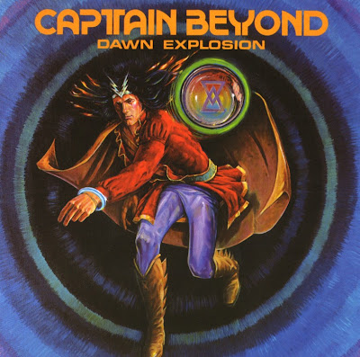 Captain Beyond ~ 1977 ~ Dawn Explosion