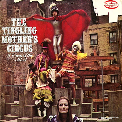 the Tingling Mother's Circus ~ 1968 ~ A Circus Of The Mind