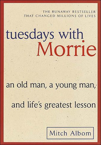 tuesdays with morrie mitch albom. Tuesdays With Morrie - Mitch Albom