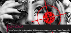 "Na Mira de @EdsonFigueredo: Lady Gaga, ""Judas"""