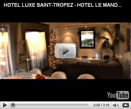 hotel saint tropez hotel luxe le mandala videos h tel le mandala saint tropez. Black Bedroom Furniture Sets. Home Design Ideas