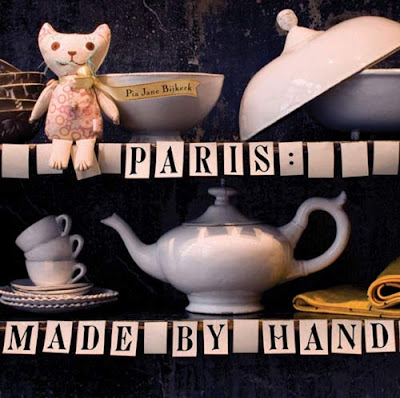 Paris: Made by Hand, by Pia Jane Bijkerk