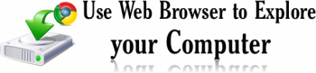 Use Web Browser to explore your Computer 