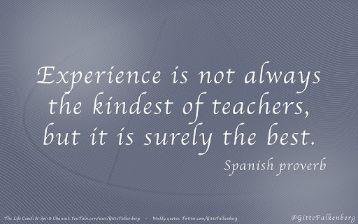 Experience is the greates teacher